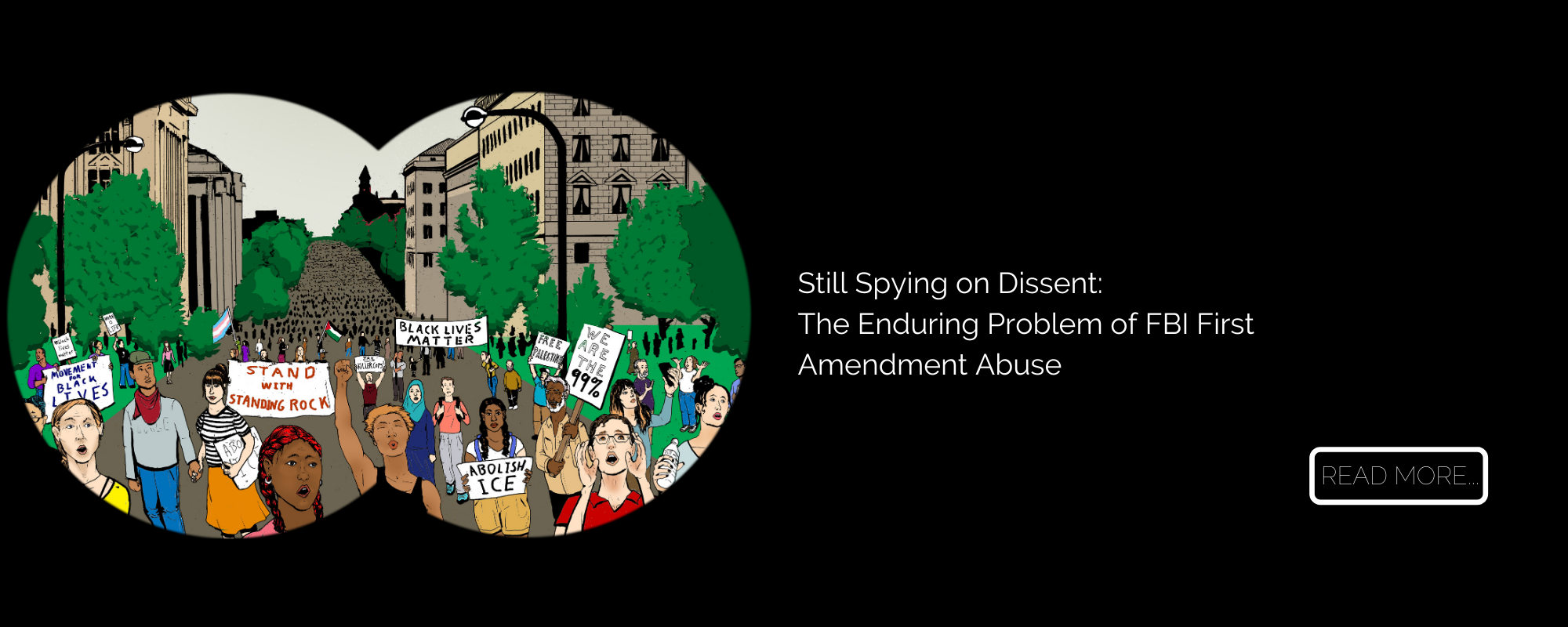 Still Spying on Dissent_ The Enduring Problem of FBI First Amendment Abuse (1)